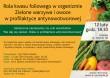 """Warsztaty """"Nie daj się rakowi. Dieta w  profilaktyce antynowotworowej"""" w Krakowie, start 12 lutego"""